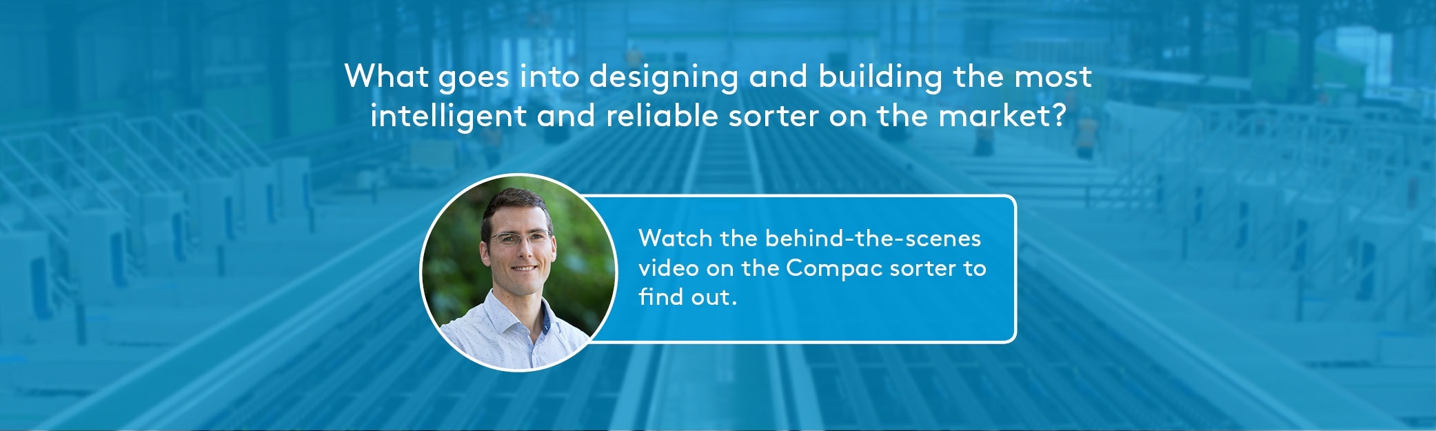 Watch Compac Sorter behind the scenes