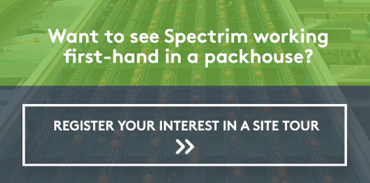 See Spectrim working first-hand in a packhouse, by registering your interest in a site tour here.